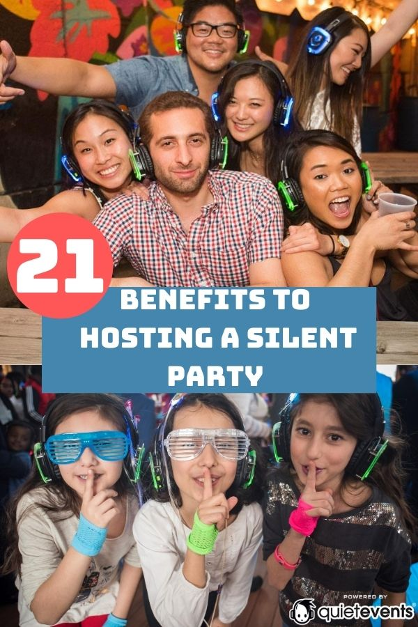 21 benefits to Hosting a Silent Party